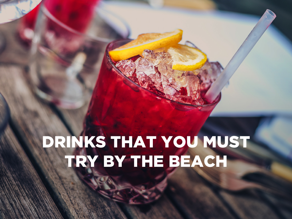 Drinks That You Must Try by the Beach