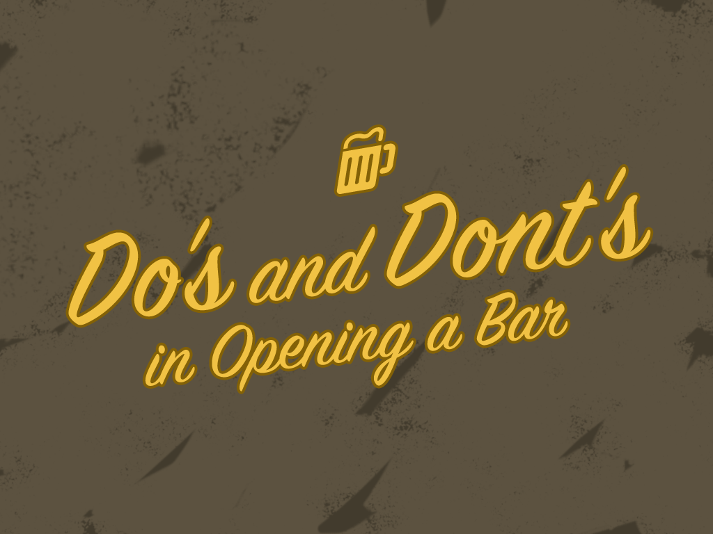 Dos and Donts in Opening a Bar