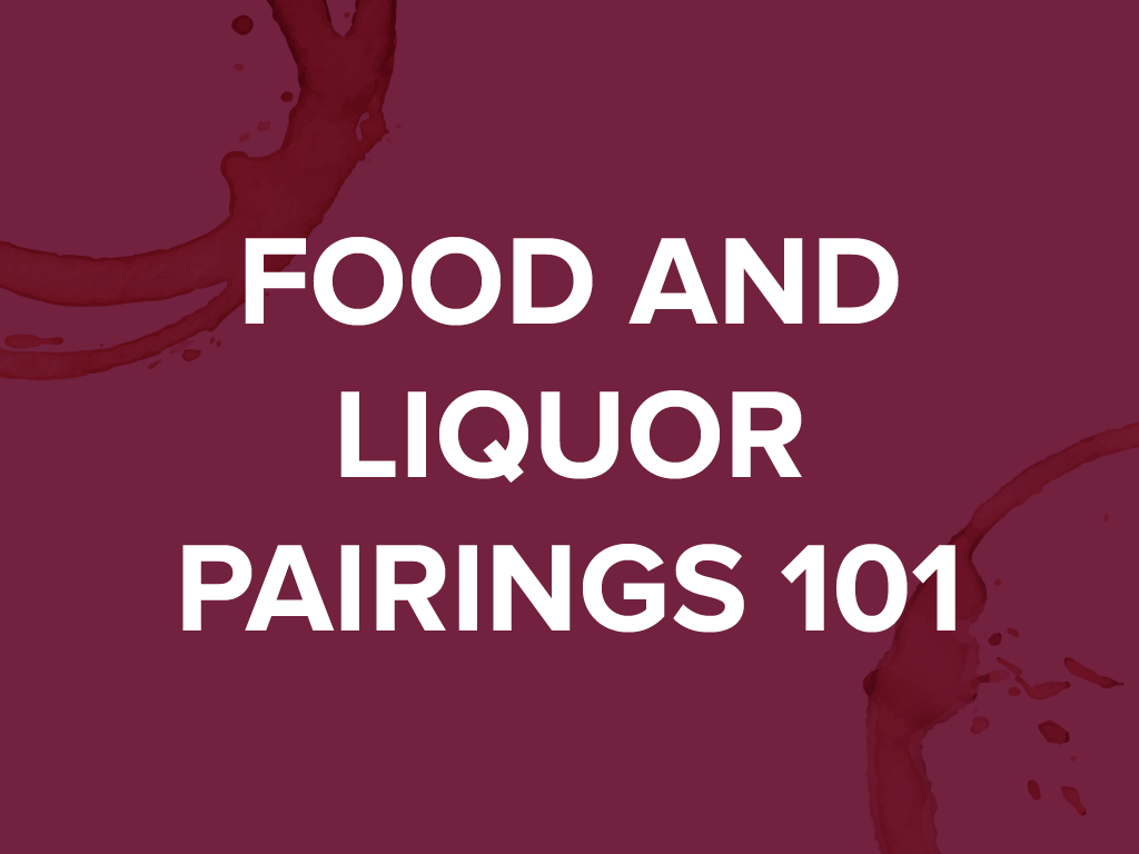 Food And Liquor Pairings 101