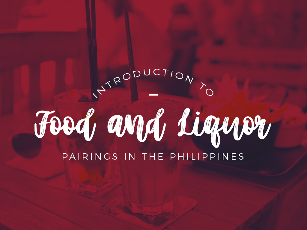 Introduction to Food and Liquor Pairings in the Philippines