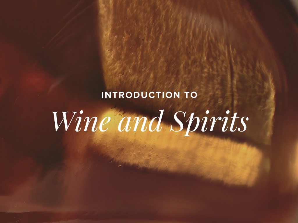 Introduction to Wine and Spirits