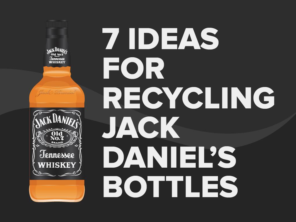 7 Ideas for Recycling Jack Daniels Bottles