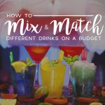 How to Mix and Match Different Drinks on a Budget