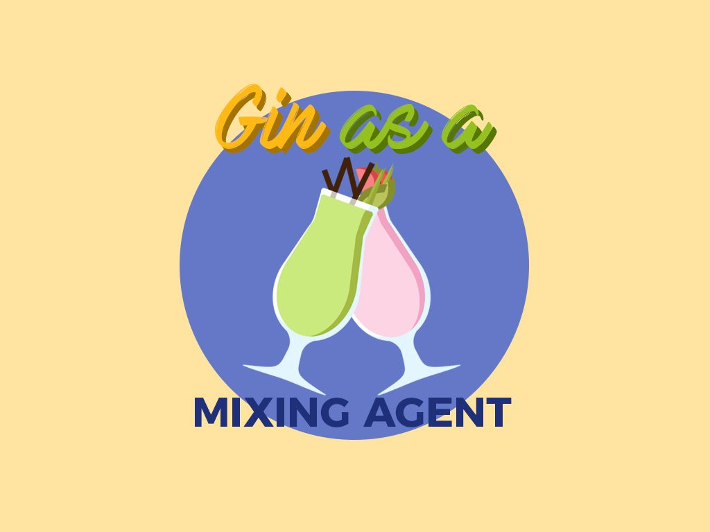 Gin as a Mixing Agent