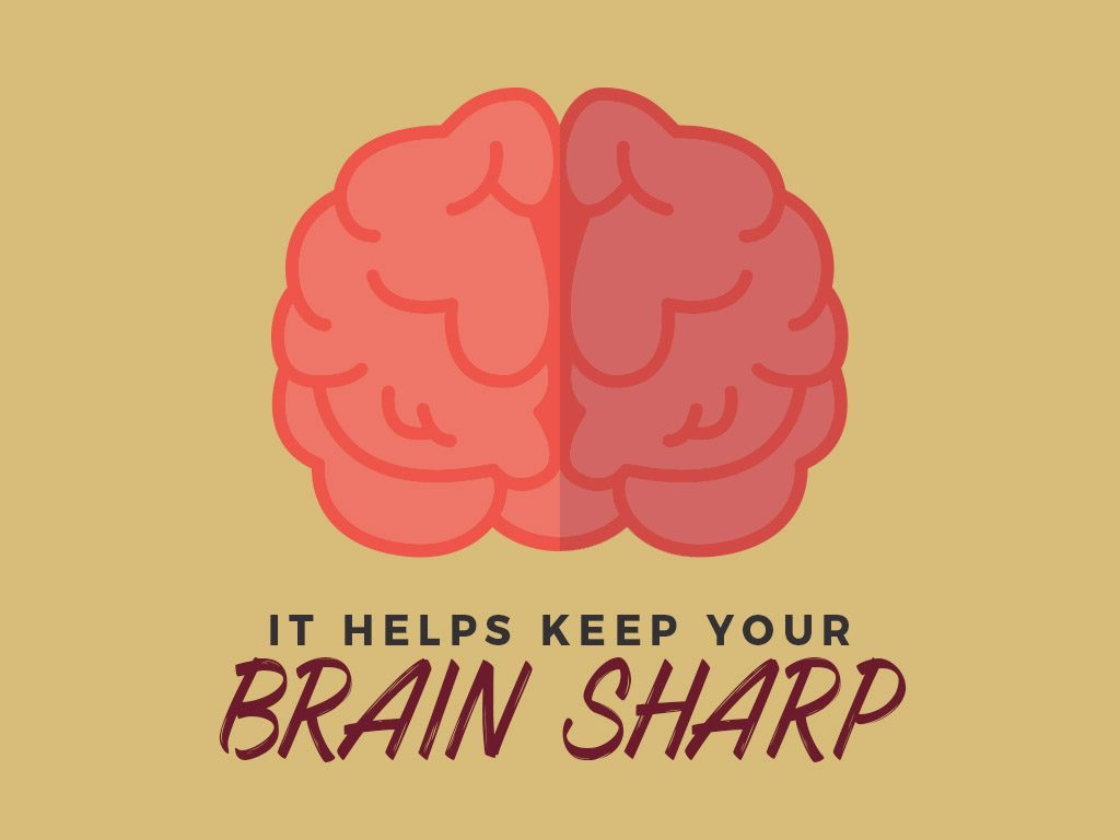 It Helps Keep Your Brain Sharp
