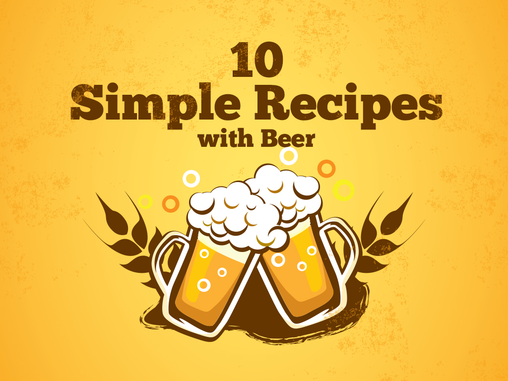 10 Simple Recipes with Beer