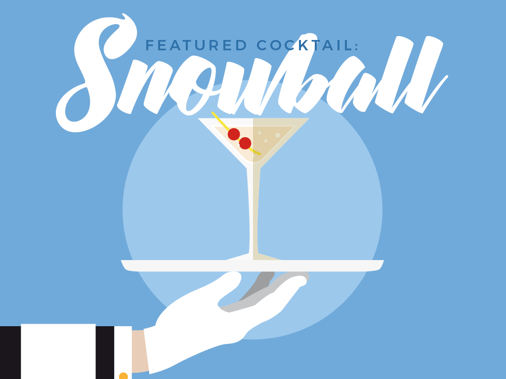 Featured Cocktail: Snowball