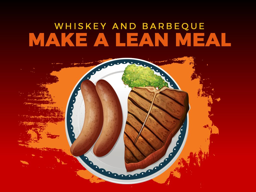 Whiskey and barbeque make a lean meal