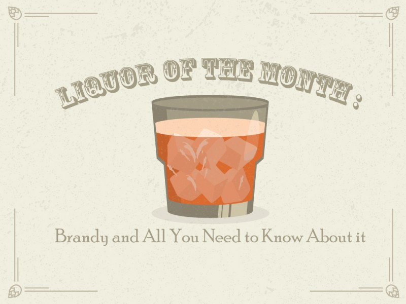 Liquor of the Month: Brandy and All You Need to Know About it