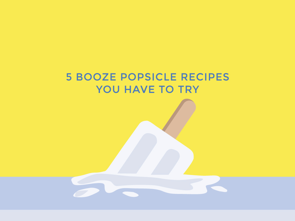 5 Booze Popsicle Recipes You Have to Try