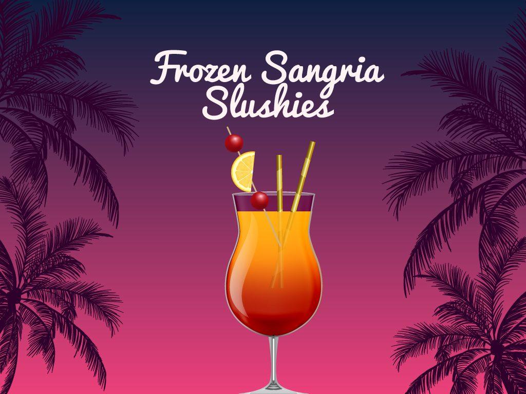 Frozen Sangria Slushies