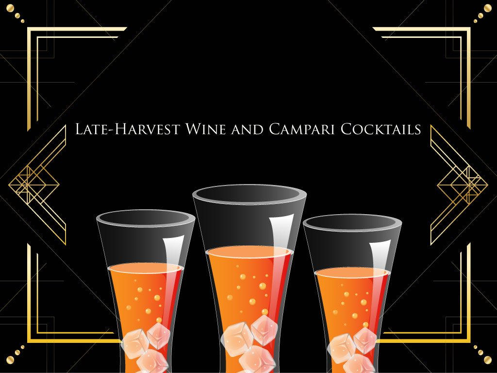 Late-Harvest Wine and Campari Cocktails