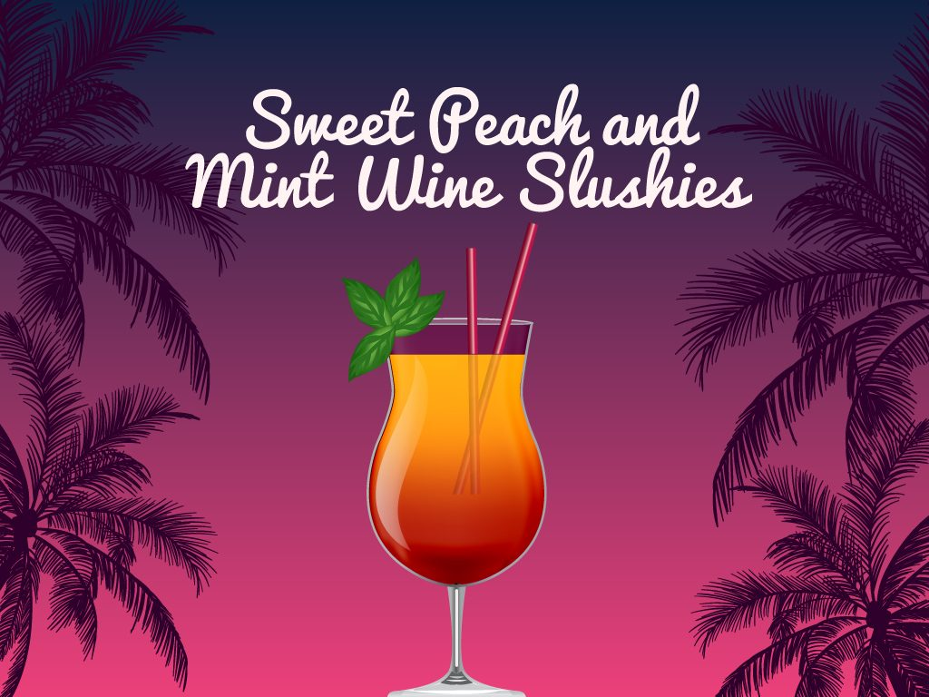 Sweet Peach and Mint Wine Slushies