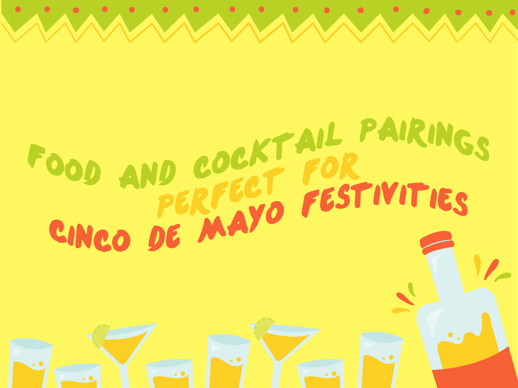 Food and Cocktail Pairings Perfect for Cinco de Mayo Festivities