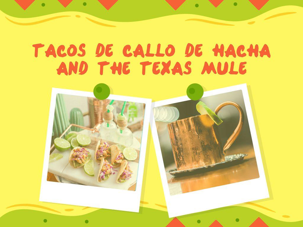 Tacos de Callo de Hacha and The Texas Mule