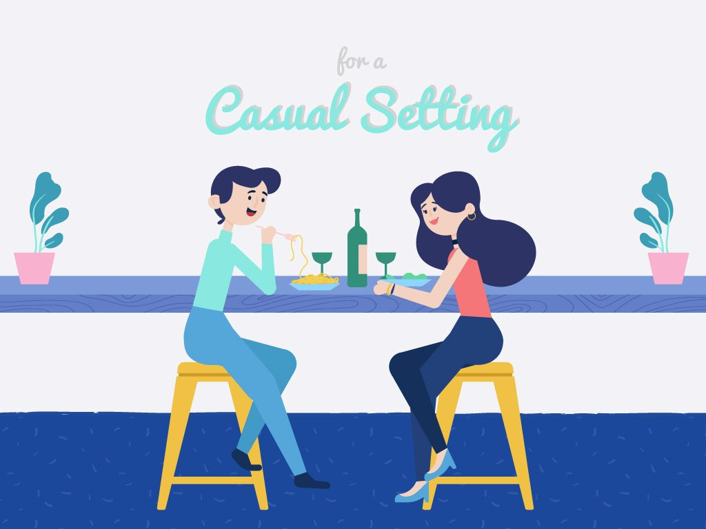 For a Casual Setting