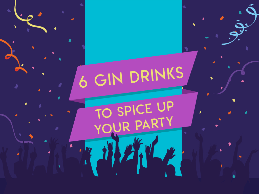 6 Gin Drinks to Spice Up Your Party