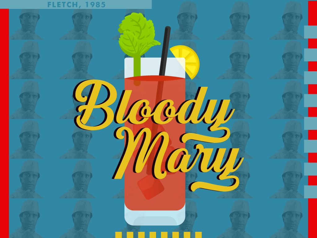 Bloody Mary - Fletch (1985)