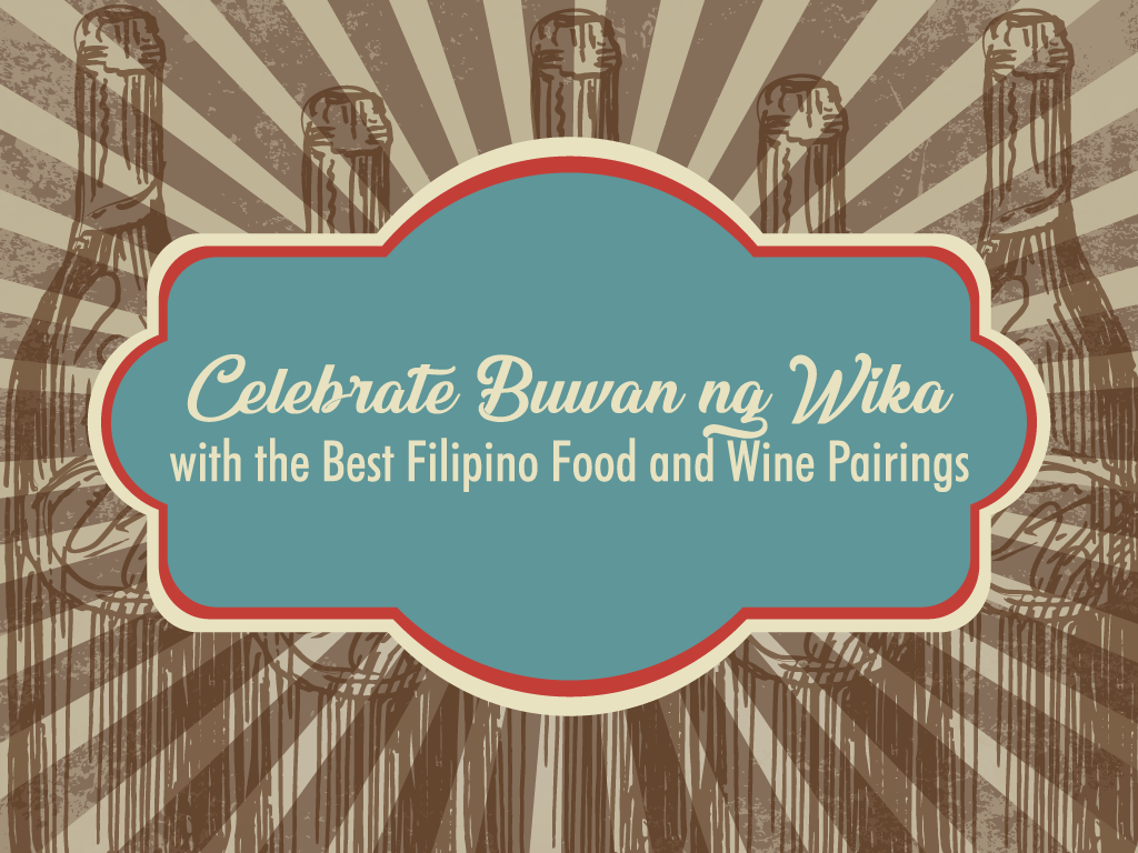Celebrate Buwan ng Wika with the Best Filipino Food and Wine Pairings