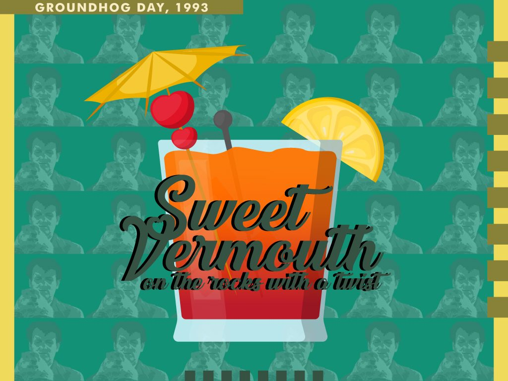 Sweet Vermouth on the Rocks with a Twist - Groundhog Day (1993)