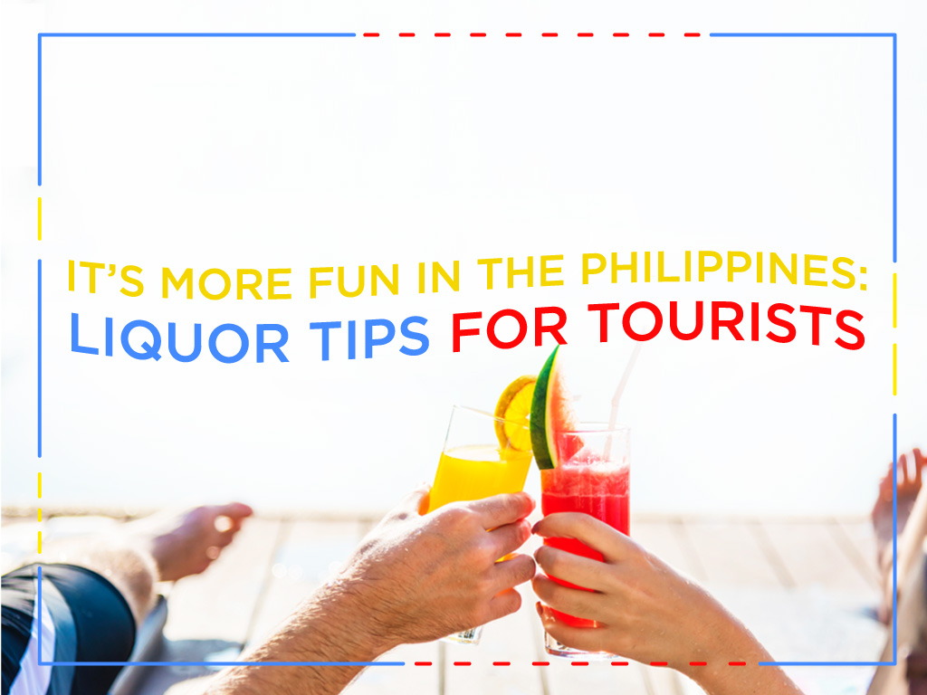 It's More Fun in the Philippines: Liquor Tips for Tourists