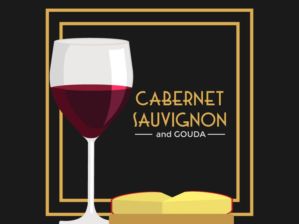 Cabernet Sauvignon and Gouda
