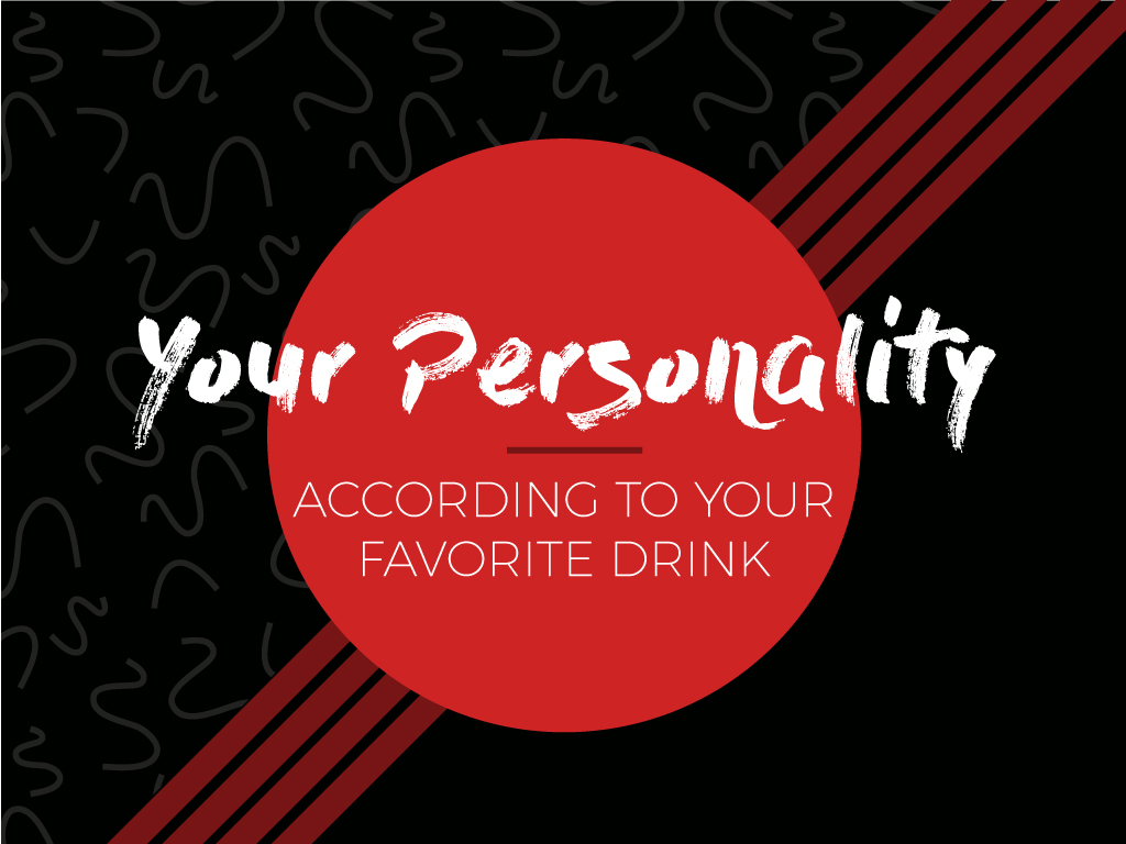 Your Personality According to Your Favorite Drink