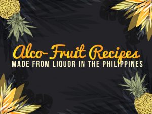 Alco-Fruit-Recipes-Made-from-Liquor-in-the-Philippines