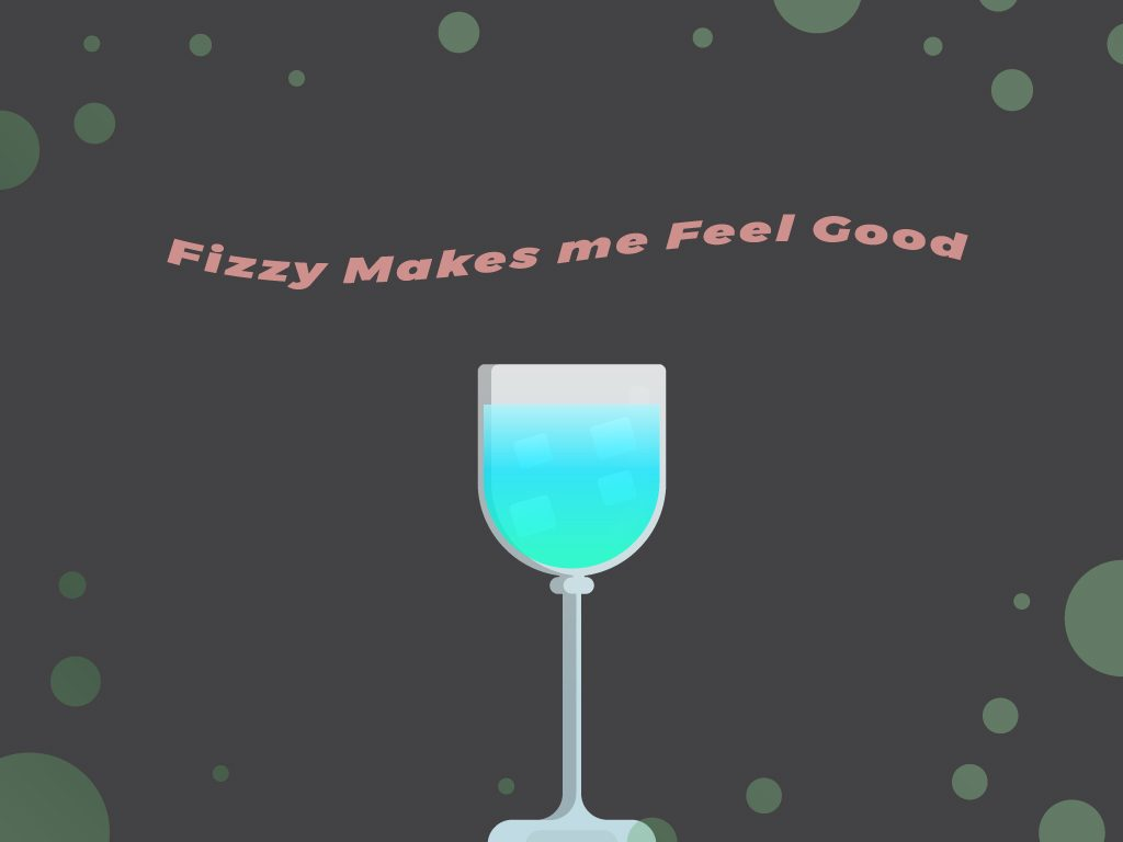 Fizzy-Makes-Me-Feel-Good