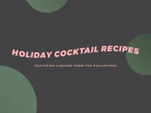 Holiday Cocktail Recipes Liquors Philippines