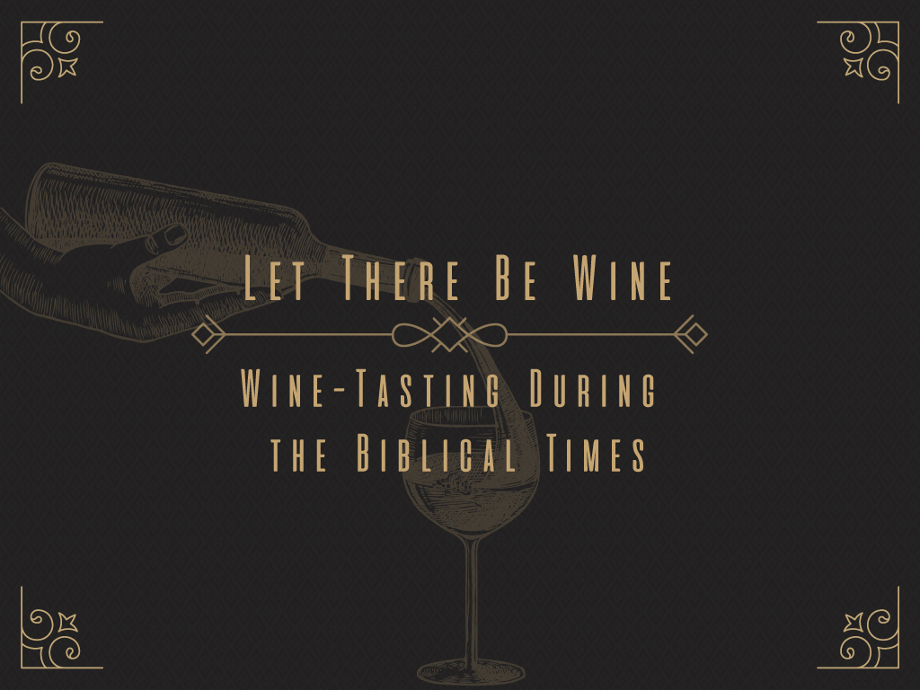 Let-There-Be-Wine_Wine-Tasting-During-the-Biblical-Times