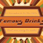 A Throwback to the 60s: Famous Drinks That Are Simple to Make