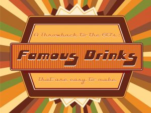 A-Throwback-to-the-60_Famous-Drinks-that-are-easy-to-make