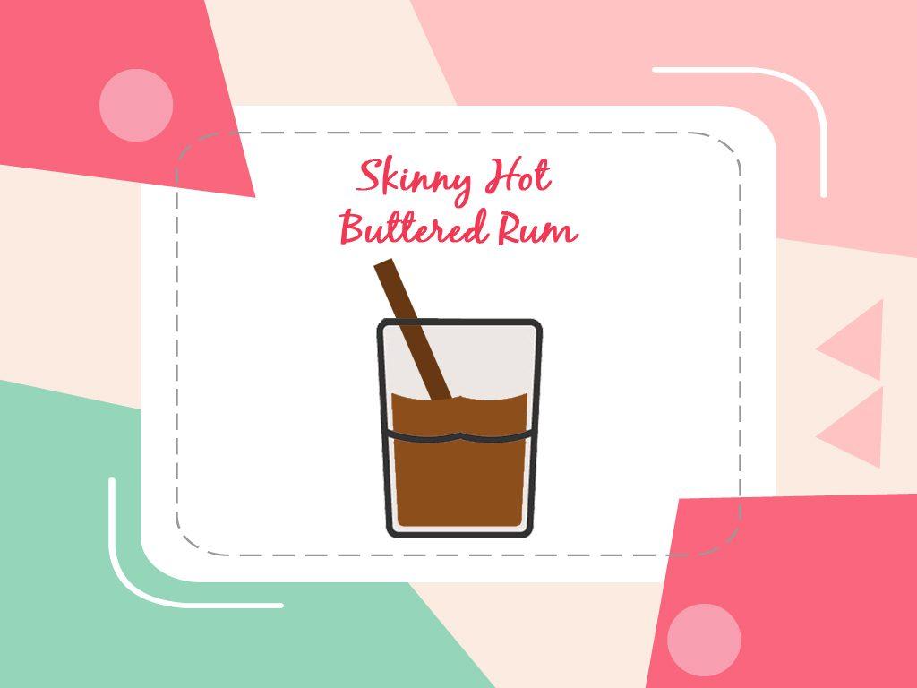 Skinny Hot Buttered Rum