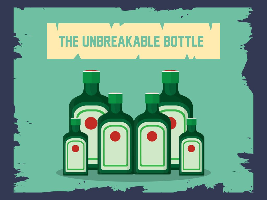 The Unbreakable Bottle