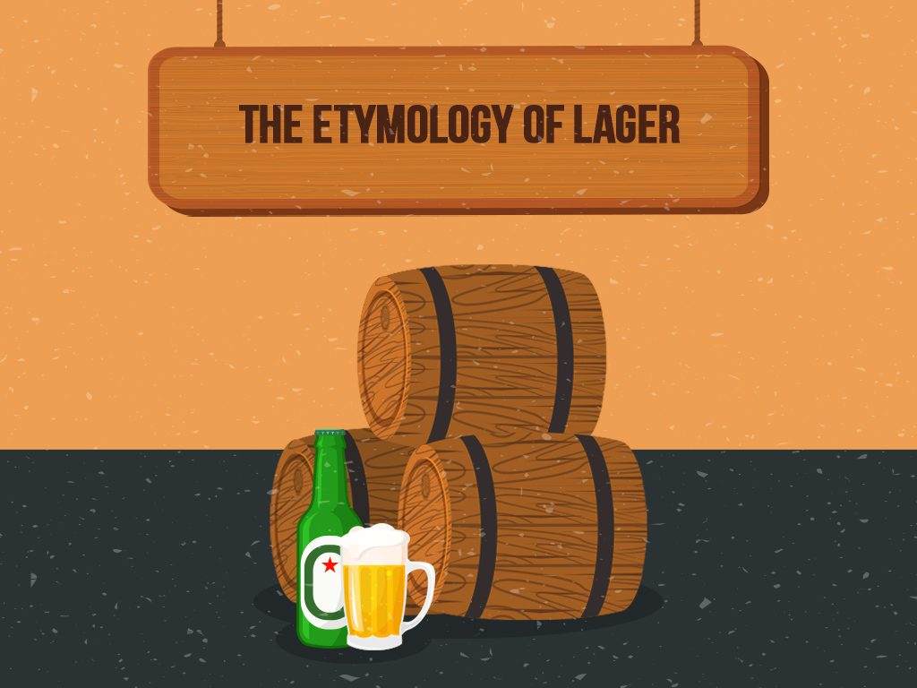 The Etymology Of Lager