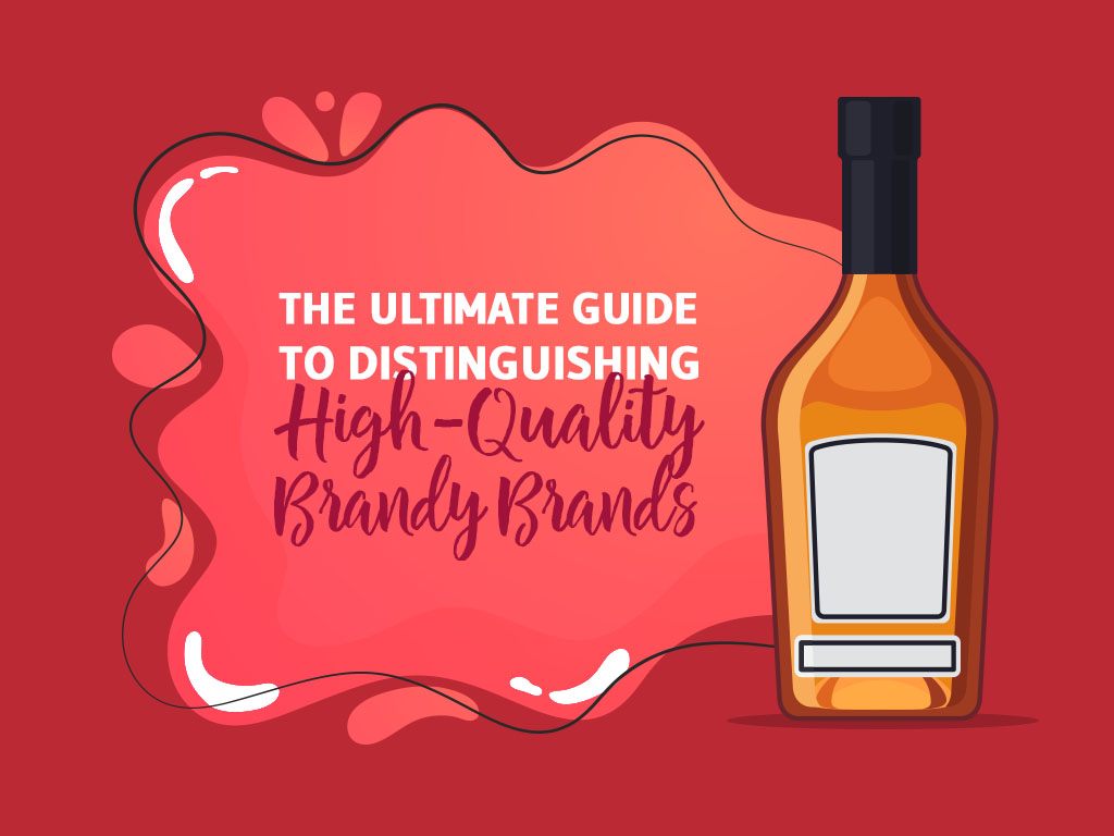 The Ultimate Guide To Distinguishing High Qualitybrandy Brands