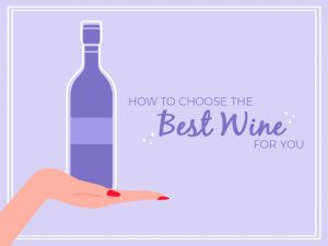 How To Choose The Best Wine For You