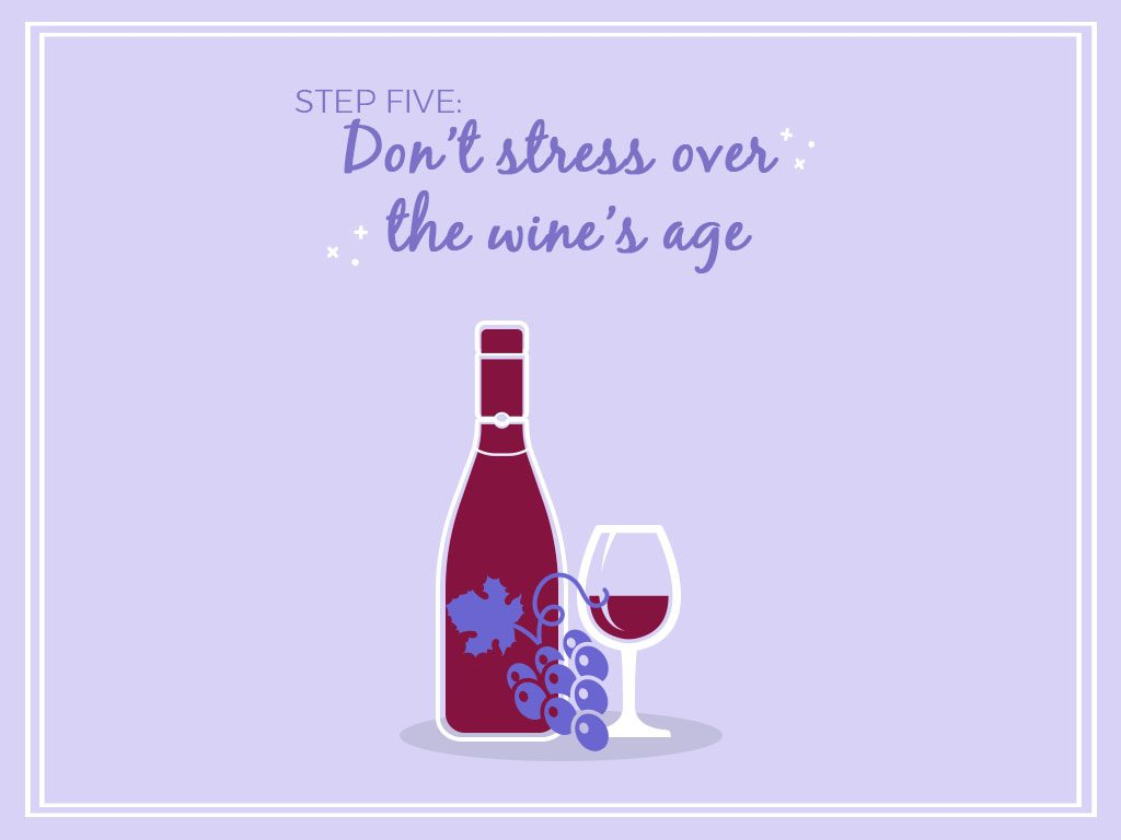 Step Five Don't Stress Over The Wine's Age