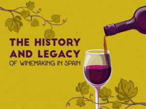 The-History-and-Legacy-of-Winemaking-in-Spain