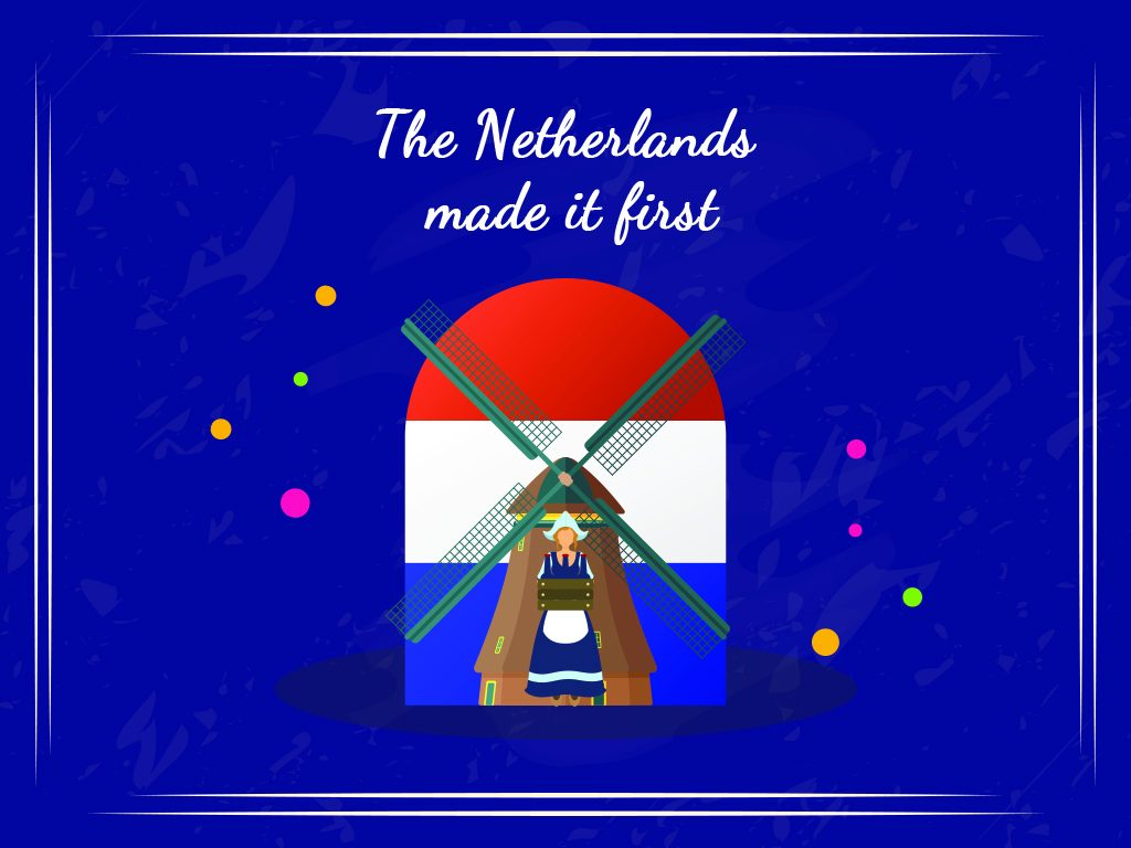 The Netherlands Made It First