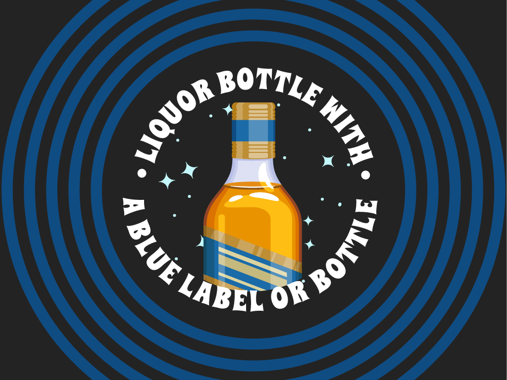 Liquor with a blue label or bottle