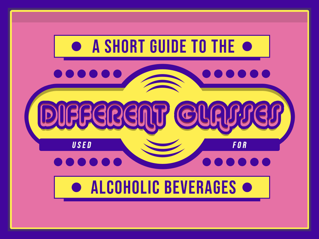 A-Short-Guide-to-the-Different-Glasses-used-for-Alcoholic-Beverages